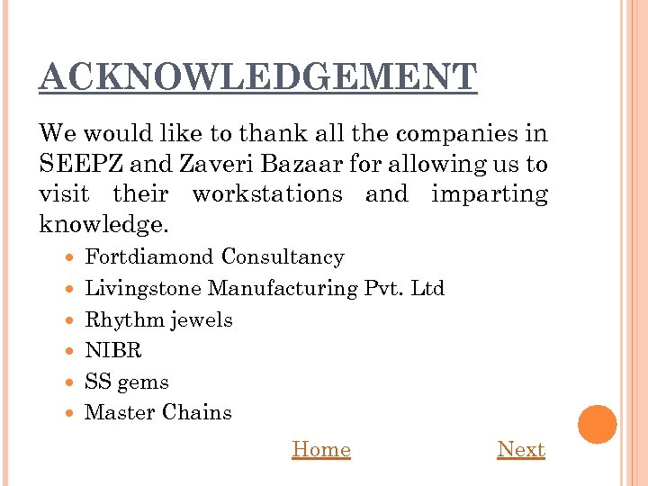 ACKNOWLEDGEMENT We would like to thank all the companies in SEEPZ and Zaveri Bazaar