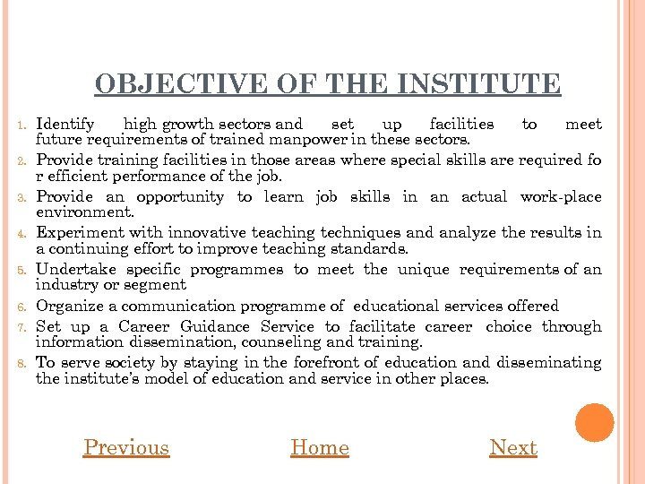 OBJECTIVE OF THE INSTITUTE 1. 2. 3. 4. 5. 6. 7. 8. Identify high