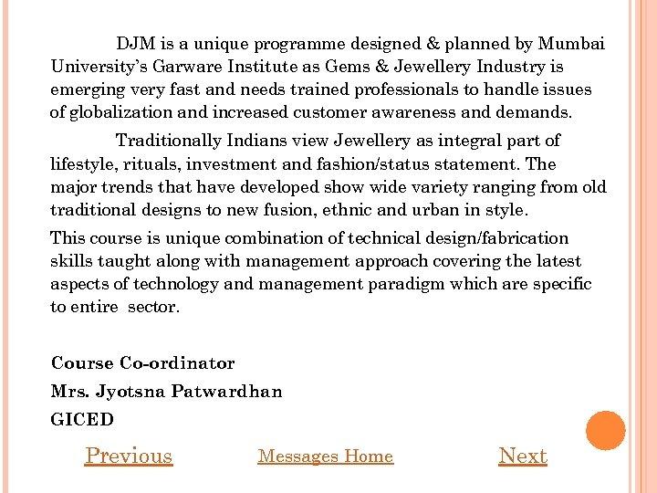 DJM is a unique programme designed & planned by Mumbai University's Garware Institute as