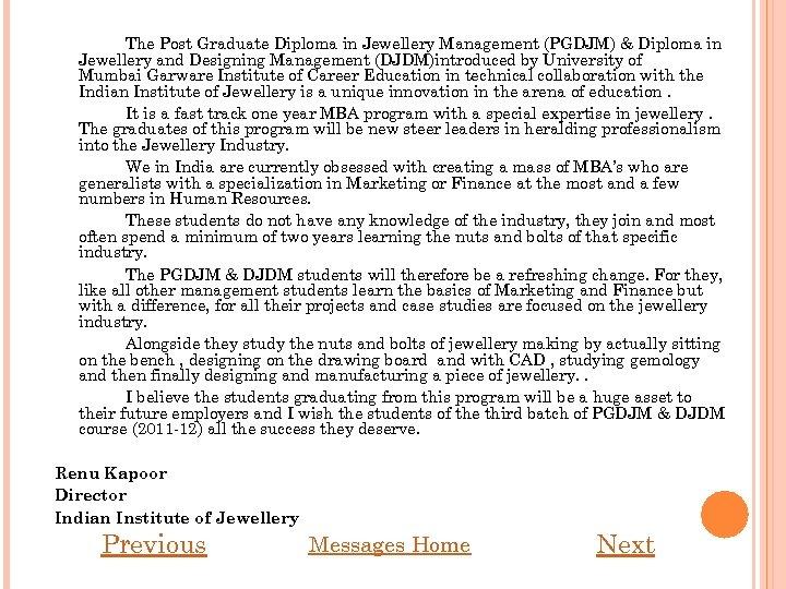 The Post Graduate Diploma in Jewellery Management (PGDJM) & Diploma in Jewellery and