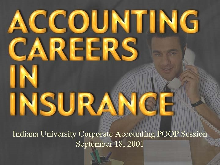 Indiana University Corporate Accounting POOP Session September 18, 2001