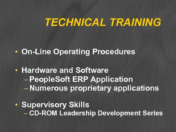 TECHNICAL TRAINING • On-Line Operating Procedures • Hardware and Software – People. Soft ERP
