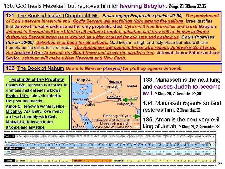 130. God heals Hezekiah but reproves him for favoring Babylon. 2 Kings 20, 2