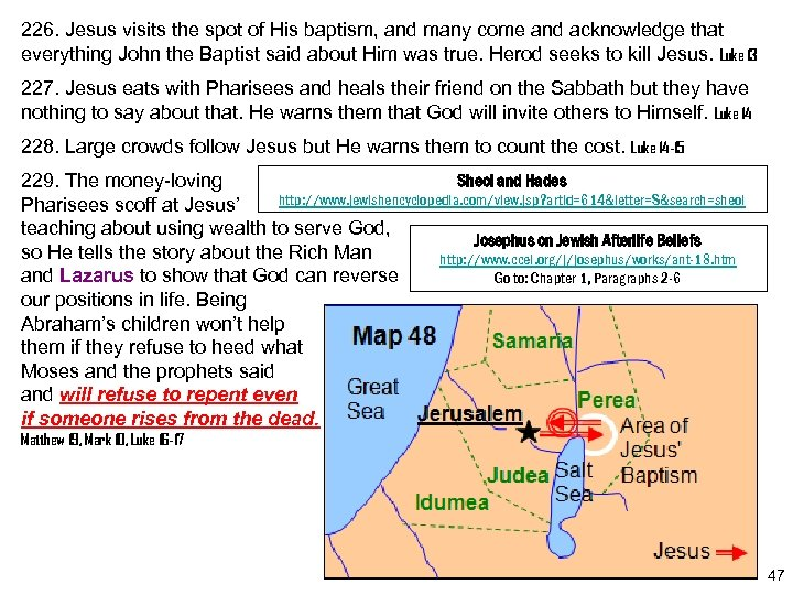 226. Jesus visits the spot of His baptism, and many come and acknowledge that