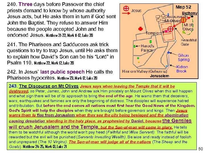 240. Three days before Passover the chief priests demand to know by whose authority
