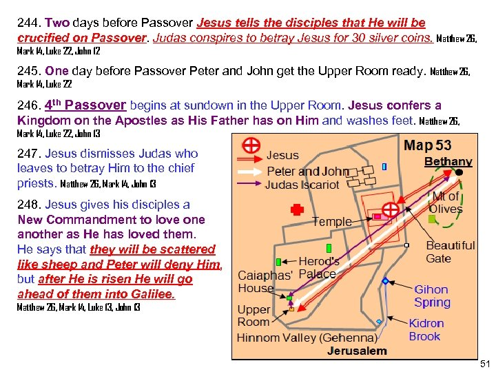 244. Two days before Passover Jesus tells the disciples that He will be crucified