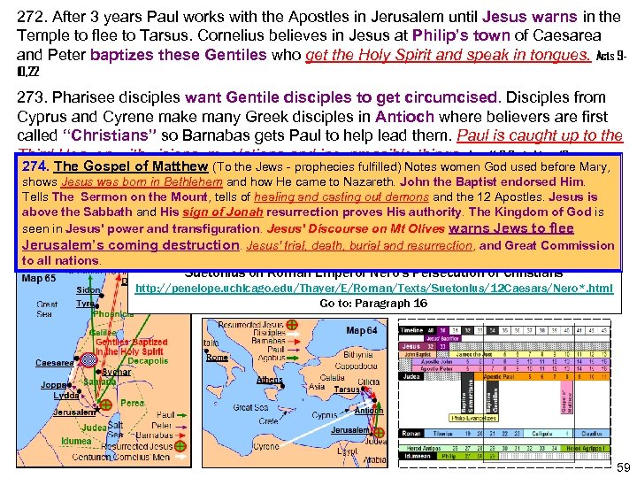 272. After 3 years Paul works with the Apostles in Jerusalem until Jesus warns