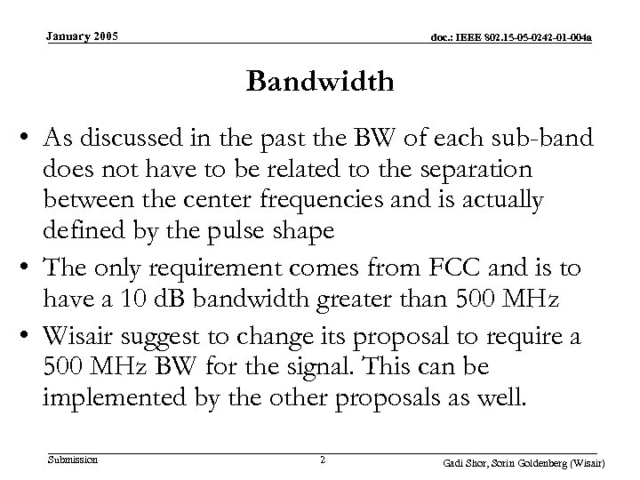 January 2005 doc. : IEEE 802. 15 -05 -0242 -01 -004 a Bandwidth •