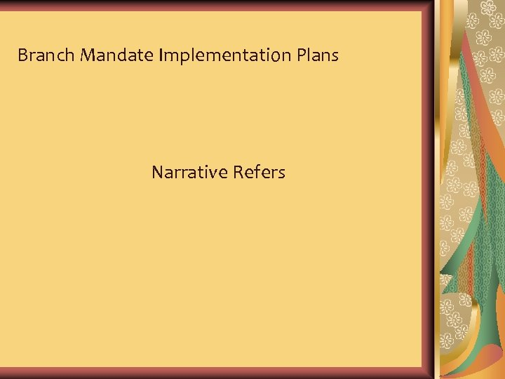 Branch Mandate Implementation Plans Narrative Refers