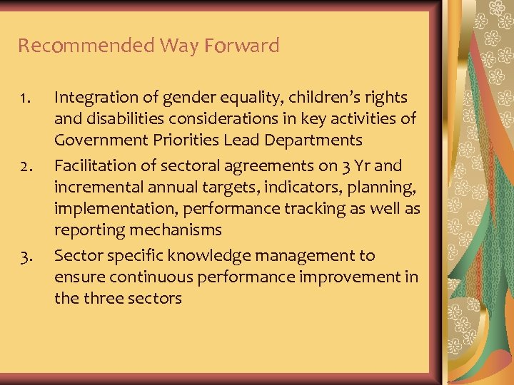 Recommended Way Forward 1. 2. 3. Integration of gender equality, children's rights and disabilities