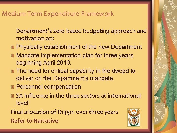 Medium Term Expenditure Framework Department's zero based budgeting approach and motivation on: Physically establishment
