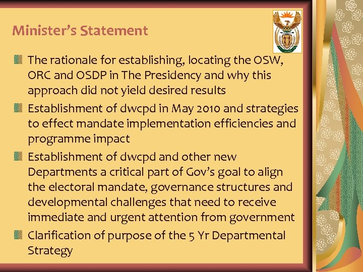 Minister's Statement The rationale for establishing, locating the OSW, ORC and OSDP in The