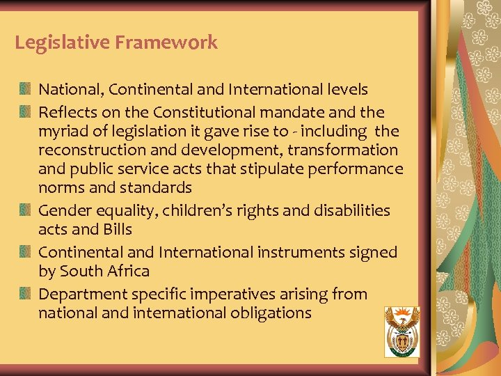 Legislative Framework National, Continental and International levels Reflects on the Constitutional mandate and the