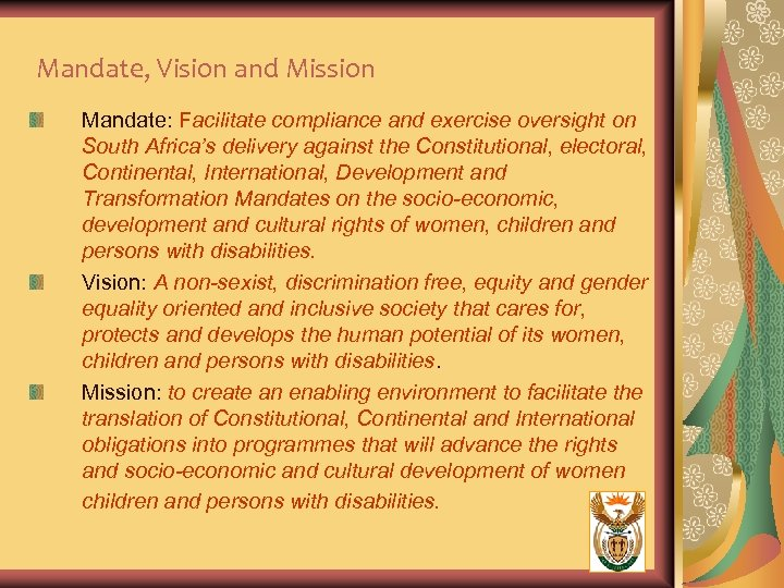 Mandate, Vision and Mission Mandate: Facilitate compliance and exercise oversight on South Africa's delivery