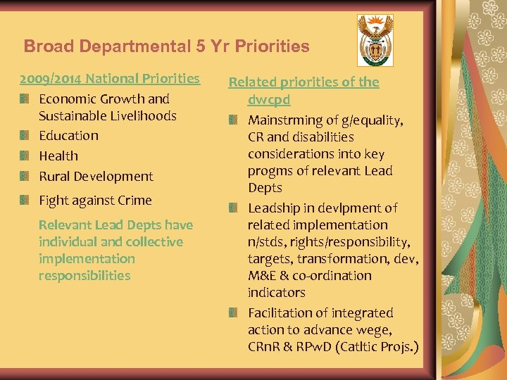 Broad Departmental 5 Yr Priorities 2009/2014 National Priorities Economic Growth and Sustainable Livelihoods Education