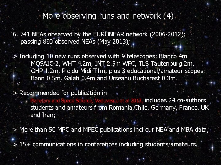 More observing runs and network (4) 6. 741 NEAs observed by the EURONEAR network