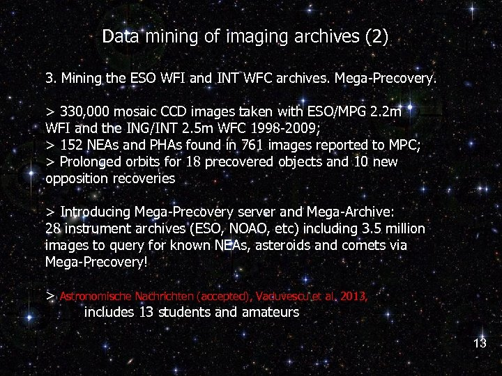 Data mining of imaging archives (2) 3. Mining the ESO WFI and INT WFC