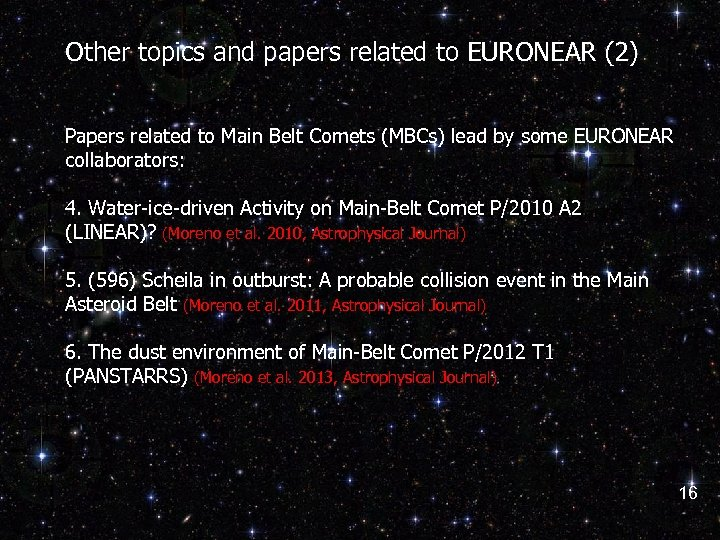 Other topics and papers related to EURONEAR (2) Papers related to Main Belt Comets