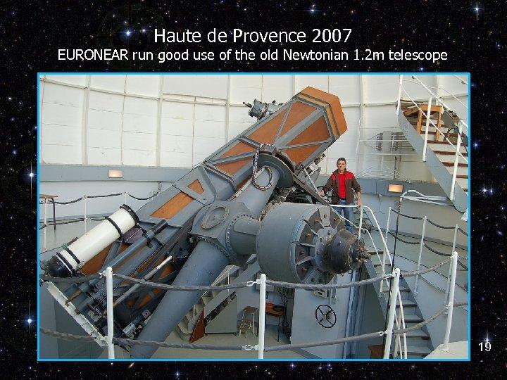 Haute de Provence 2007 EURONEAR run good use of the old Newtonian 1. 2