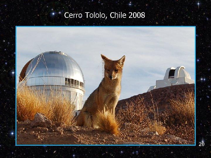 Cerro Tololo, Chile 2008 20