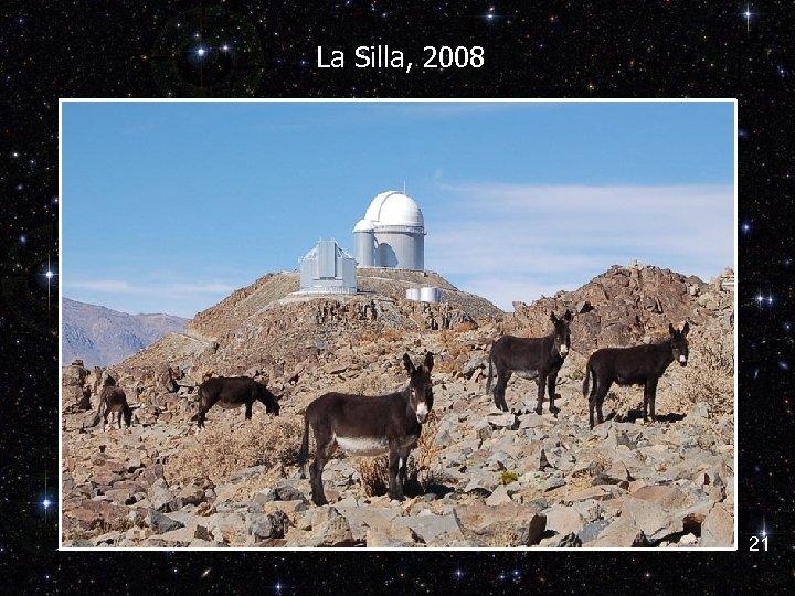 La Silla, 2008 21