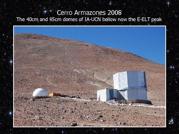 Cerro Armazones 2008 The 40 cm and 85 cm domes of IA-UCN bellow now