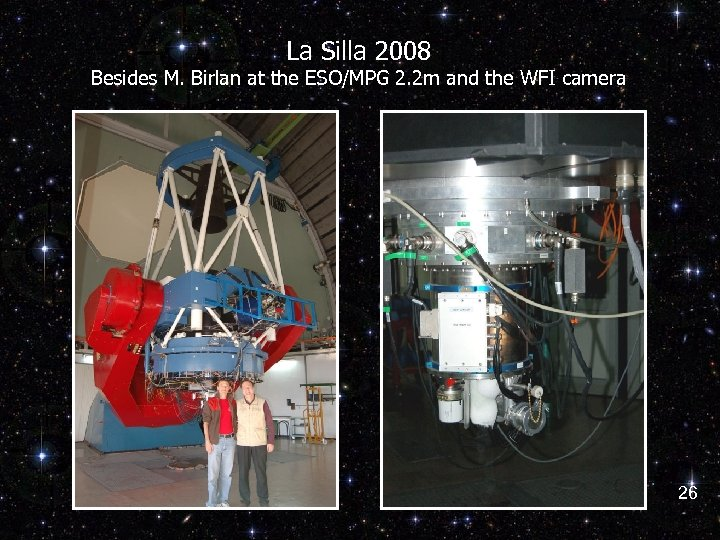 La Silla 2008 Besides M. Birlan at the ESO/MPG 2. 2 m and the
