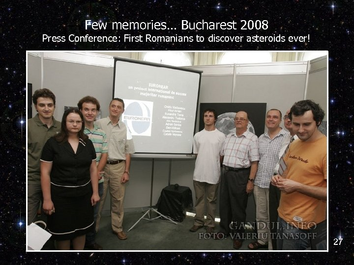 Few memories… Bucharest 2008 Press Conference: First Romanians to discover asteroids ever! 27