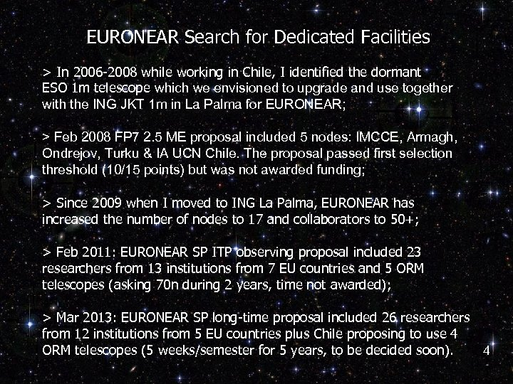 EURONEAR Search for Dedicated Facilities > In 2006 -2008 while working in Chile, I