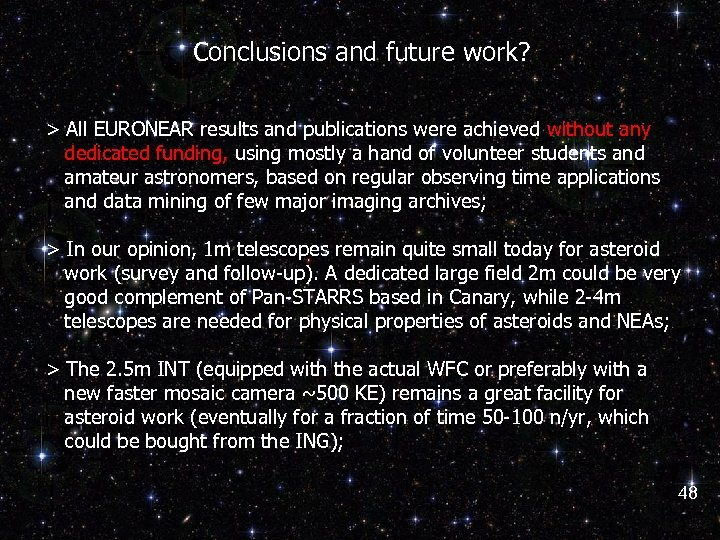 Conclusions and future work? > All EURONEAR results and publications were achieved without any
