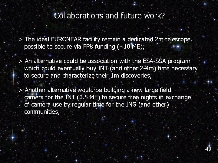 Collaborations and future work? > The ideal EURONEAR facility remain a dedicated 2 m