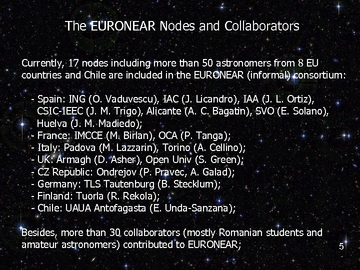 The EURONEAR Nodes and Collaborators Currently, 17 nodes including more than 50 astronomers from
