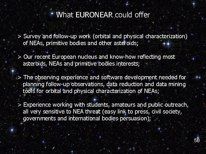 What EURONEAR could offer > Survey and follow-up work (orbital and physical characterization) of