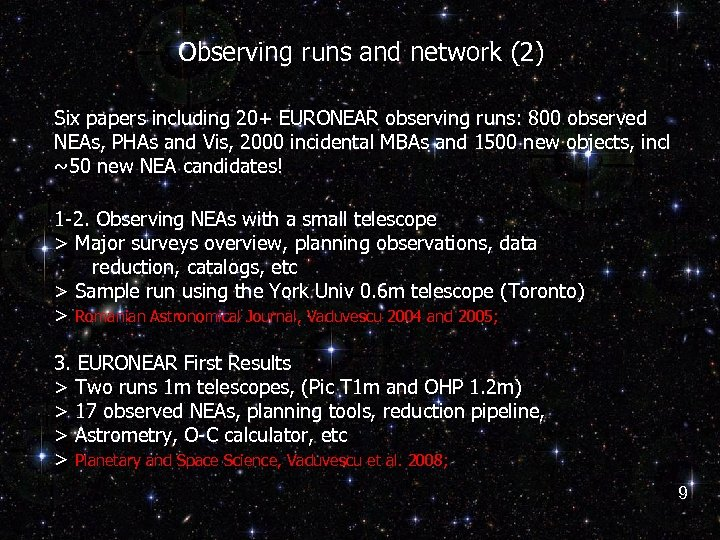 Observing runs and network (2) Six papers including 20+ EURONEAR observing runs: 800 observed