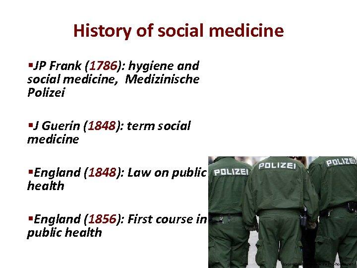 History of social medicine §JP Frank (1786): hygiene and social medicine, Medizinische Polizei §J