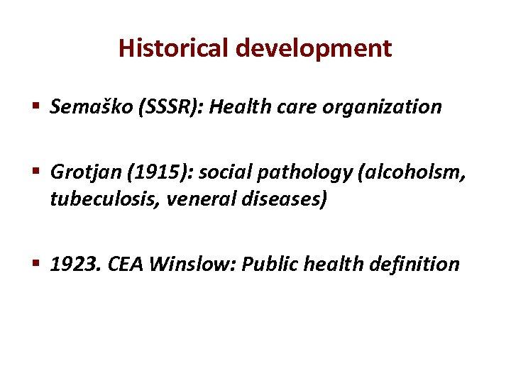 Historical development § Semaško (SSSR): Health care organization § Grotjan (1915): social pathology (alcoholsm,
