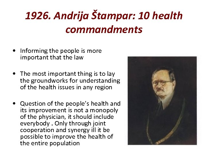 1926. Andrija Štampar: 10 health commandments • Informing the people is more important that