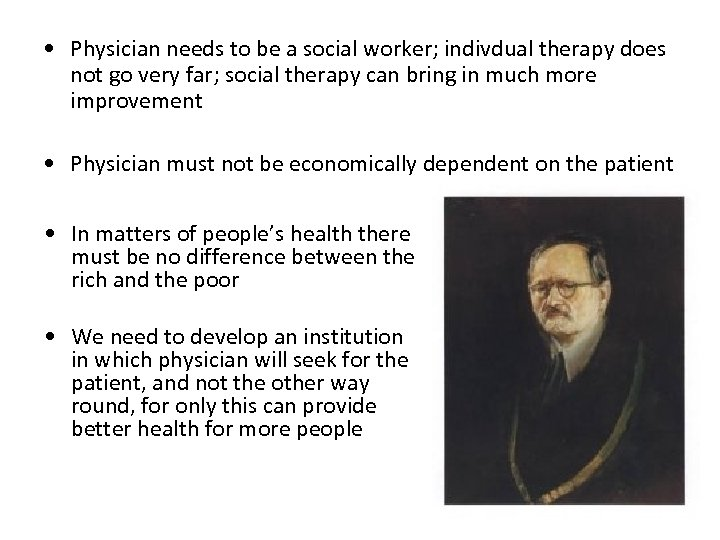 • Physician needs to be a social worker; indivdual therapy does not go