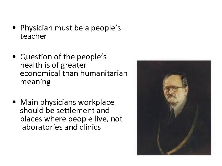 • Physician must be a people's teacher • Question of the people's health