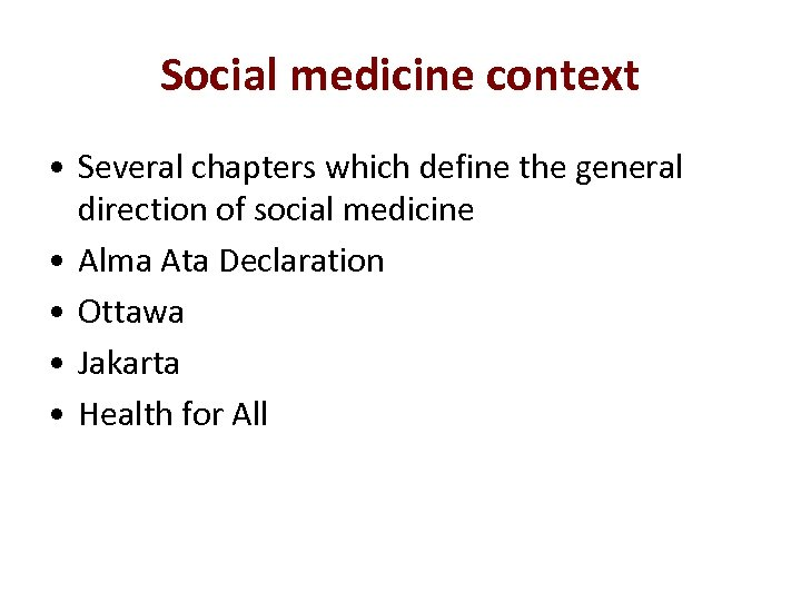 Social medicine context • Several chapters which define the general direction of social medicine