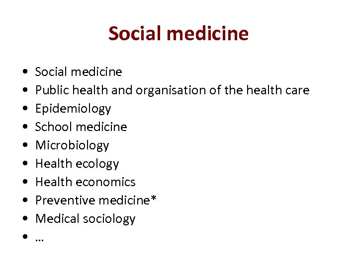 Social medicine • • • Social medicine Public health and organisation of the health