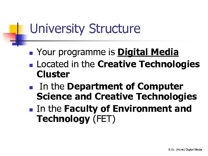 University Structure n n 10 Your programme is Digital Media Located in the Creative