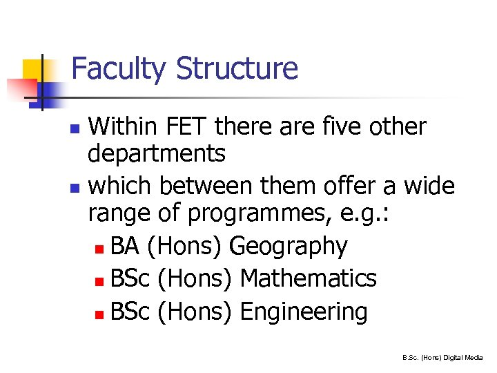 Faculty Structure Within FET there are five other departments n which between them offer