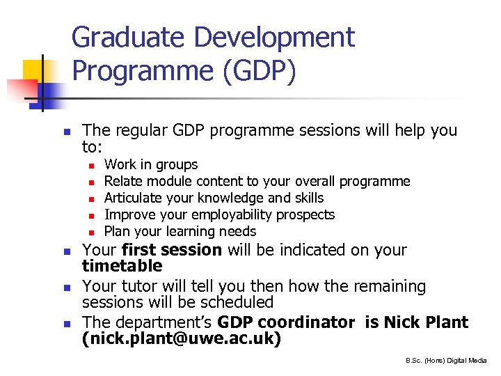 Graduate Development Programme (GDP) n The regular GDP programme sessions will help you to: