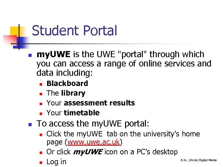 Student Portal n my. UWE is the UWE