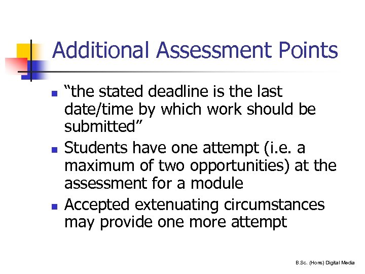 "Additional Assessment Points n n n 21 ""the stated deadline is the last date/time"