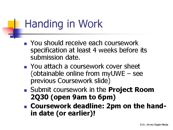 Handing in Work n n 23 You should receive each coursework specification at least