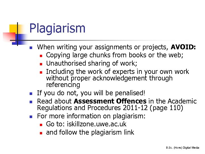 Plagiarism n n 26 When writing your assignments or projects, AVOID: n Copying large