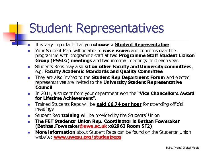 Student Representatives n n n n n 30 It is very important that you