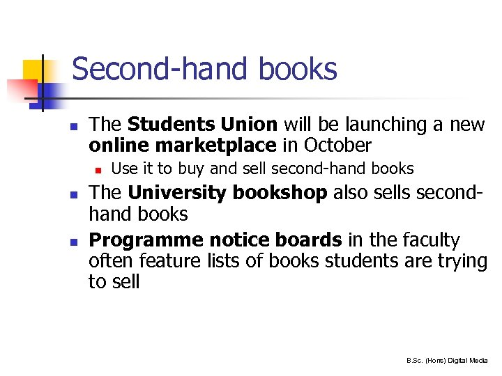 Second-hand books n The Students Union will be launching a new online marketplace in